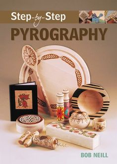 Step-by-Step Pyrography (Step-By-Step (Guild of Master Craftsman Publications))