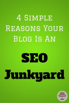 Blogs and websites are turning into an SEO Junkyard because they are focusing too much on SEO instead of offering valuable information to readers.