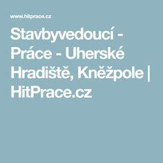 Stavbyvedoucí - Práce - Uherské Hradiště, Kněžpole | HitPrace.cz