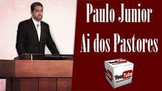🔴 061 Ai dos Pastores - Paulo Junior - Minuto com Deus Pregações Evangél...