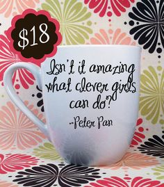 Hand Painted Coffee Cup Peter Pan Isn't it amazing what clever girls can do? by RubyRedBirdDesigns, $18.00