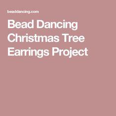 Bead Dancing Christmas Tree Earrings Project
