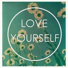 Noeysblog : Remember to love yourself first