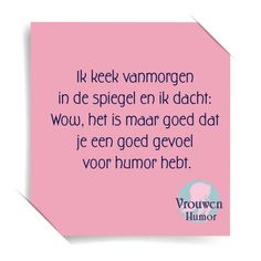 Discover recipes, home ideas, style inspiration and other ideas to try. Funny Quotes For Teens, Funny Quotes About Life, Dutch Words, Oufits Casual, Dutch Quotes, True Words, Really Funny, Woman Quotes, Funny Posts