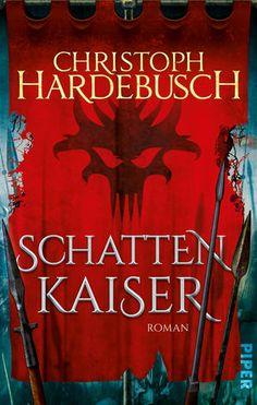 04.10.2016   Christoph Hardebusch   Schattenkaiser   Piper