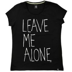 Erosie Leave me Alone (22 AUD) ❤ liked on Polyvore featuring tops, t-shirts, shirts, tees, women, t shirts and shirts & tops
