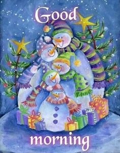 Cute Good Morning Snowmen good morning good morning quotes cute good morning quotes good morning quotes for friends winter good morning quotes