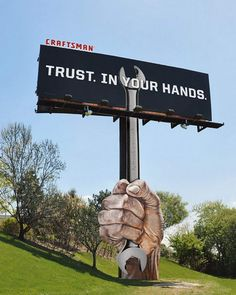 "There's certainly no hidden message in this campaign for Craftsman Tools by ad agency Y, Chicago. The impressive billboard featuring a giant, lifelike hand holding a wrench aimed to promote the DIY store, using the tagline, ""Trust. In Your Hands."" Released back in June 2011, this is a perfect example of direct marketing that almost certainly would've caught the eye of every passer by."