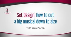 Set Designer Sean Martin talks about how high schools can put on a big musical without breaking the bank with set design.