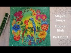 MAGICAL JUNGLE | Color Along of the Tropical Birds - Part 1 | Coloring Book By Johanna Basford - YouTube