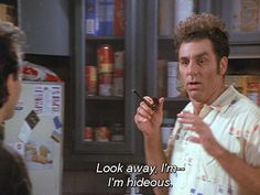 "When you catch yourself in the mirror looking rough: | Community Post: 52 One-Liners ""Seinfeld"" Fans Still Use On The Regular"