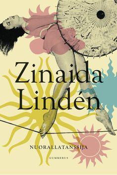 Zinaida Lindén, Nuorallatanssija. Cute short stories, great summer reading.