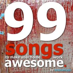 99 songs to make your homework awesome.