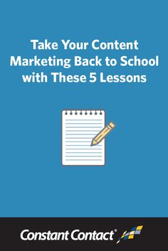 Take Your Content Marketing Back to School with These 5 Lessons http://blogs.constantcontact.com/fresh-insights/content-marketing-lessons/?CC=SM_PIN