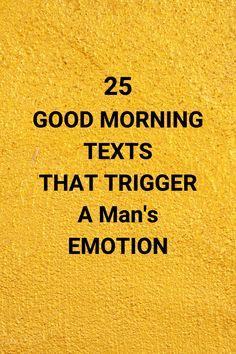 25 Good Morning Texts That Trigger A Man's Emotion Cute good morning texts for him to make him smile, romantic sweets for him, funny texts Flirty Good Morning Quotes, Positive Good Morning Quotes, Cute Good Morning Texts, Good Morning Inspirational Quotes, Quotes Positive, Good Morning Love, Funny Morning Quotes, Good Morning Husband, Funny Good Morning Messages