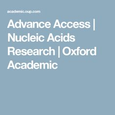 Advance Access | Nucleic Acids Research | Oxford Academic