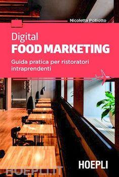 Guida pratica per ristoratori intraprendenti Marketing, Digital, Food, Book, Essen, Meals, Yemek, Eten