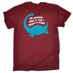 Poor Nessie: so many doubters, its lucky it still believes in itself. This cute and funny motivational 123t® original design makes an ideal gift for Loch Ness Monster and cryptozoology lovers in need of some self confidence.  Whether for Mum, Dad, Son or Daughter or even your friends or work colleagues, our The Important Thing Is That I Believe In Myself design is sure to put a smile on their face. After all, we all know someone who this slogan would apply to!  UK sizes in inches (Chest to…