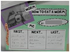 How to Eat a Worm: First Grade Procedural Writing - read some worm books, take a pic of kids holding a worm above their mouths and then write