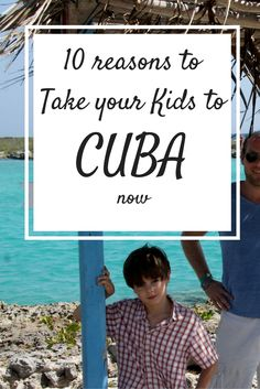 Why should you take your kids to Cuba, right now? Here are 10 good reasons. Cuba is moving quickly, so let's move faster! Travel With Kids, Family Travel, Family Vacations, Travel Destinations, Travel Tips, Travel Ideas, Cuba Travel, Mexico Travel, Travel Reviews