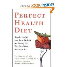 Perfect Health Diet: Regain Health and Lose Weight by Eating the Way You Were Meant to Eat...Basically paleo/primal, but they say a little white rice and potatoes are ok (safe starches)...good info on the damage grains do