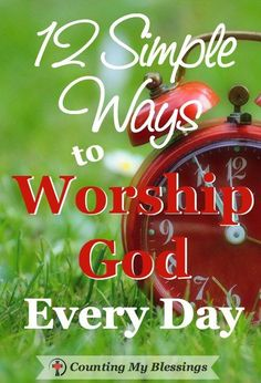 I think we make worship too complicated. It's time to take our ordinary everyday lives and find simple ways to offer them to God as a daily act of worship.