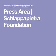 Press Area |  Schiappapietra Foundation Ancestry, Foundation