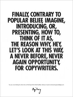 "Ogilvy copywriter recruitment ad ""You see, we are looking for writers who can think beyond the clichéd headlines. Mail your resume to [email address]. Creative Advertising, Advertising Agency, Recruitment Ads, Copy Ads, Ogilvy Mather, Milton Glaser, Employer Branding, I Have A Secret, Do You Know Me"