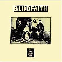 Blind Faith, Blind Faith--Clapton, Winwood, Ginger Baker and Rick Grech
