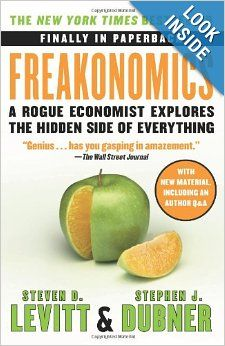 Freakonomics: A Rogue Economist Explores the Hidden Side of Everything - by Steven D. Levitt & Stephen J. Dubner by Steven D. Levitt, Stephen J. Dean Koontz, Up Book, This Is A Book, Book Nerd, Indiana Jones, Reading Lists, Book Lists, Reading Nook, Fiction Books To Read