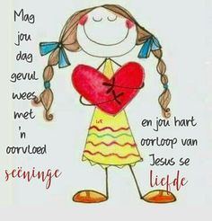 💚 Lekker Dag, Afrikaanse Quotes, Goeie More, Good Morning Wishes, My Land, Cute Quotes, Positive Thoughts, Bible Quotes, Cute Art
