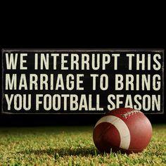 Man Cave. #Football #Season Box Sign. We interrupt this marriage to bring you football season.