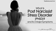 MAJOR SYMPTOMS OF PNSD: Anything can bring on PNSD Advice and Help During the Breakup of Your Relationship Post-Narcissist Stress Disorder (PNSD)