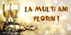 Felicitari personalizate de zi de nastere - Sampanie - La multi ani, Florin ! La Multi Ani Constantin, Dad Birthday, Happy Birthday, Birthday Greetings, Beauty Care, Wine Glass, Alcoholic Drinks, Lily, Cards