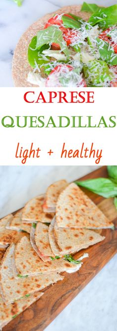 Light + healthier quesadillas made with Italian flavors of caprese - fresh tomatoes, basil, and mozzarella cheese!