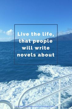 Live the life, that people will write novels about.... Come see some of our favourite travel quotes to live by.