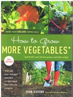 How to Grow More Vegetables... This celebrated work is well worth the read even thought much emphasis is places on double-digging, which is not essential in my view