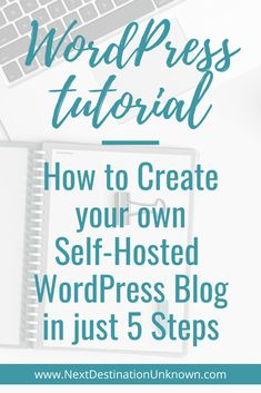 How to Easily Start a Self-Hosted WordPress Blog in 5 Steps | Next Destination Unknown Wordpress For Beginners, Wordpress Guide, Learn Wordpress, Wordpress Website Design, Wordpress Plugins, Blogging For Beginners, Create Your Own Blog, Creating A Blog, Start Writing