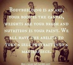 I especially love this because it is true - we all have the ability to create a masterpiece.  We just have to decide to do it #bodybuilding #motivation