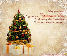 Dgreetings - May you have a glorious Christmas Eve And enjoy the festivities to your heart's content.