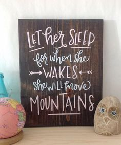 Let her sleep for when she wakes she will move mountains - motivational quote - wood sign - wall decor - hand painted - nursery decor - girl