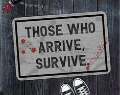 The Walking Dead, TWD, Those Who Arrive Survive, Funny Doormat, Welcome Mat,Quote Doormat,Unique Doormat,Welcome Front Door Mat,Negan,zombie