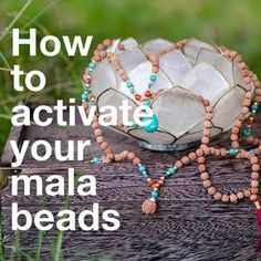 We offer a small ceremony you can preform to set the intention and energy of your mala beads