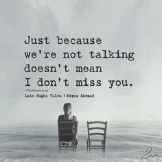 Just Because We're Not Talking - https://themindsjournal.com/just-because-were-not-talking/