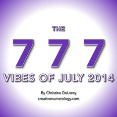 THE 777 VIBES OF JULY 2014