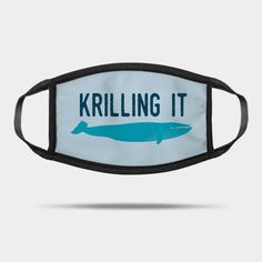 Humorous marine biology whale pun face mask for the marine biologist. Text says: Krilling It Biology Humor, Science Humor, Life Science, Molecular Biology, Marine Biology, Biologist, Marines, Puns, Whale