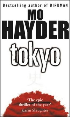 Tokyo by Mo Hayder the devil of nanking.  One of the best books ever