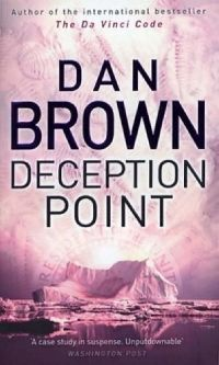Deception Point by Dan Brown-really enjoyable book, one of his best