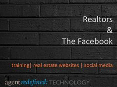 Facebook is an essential tool for Realtor Marketing, but many real estate professionals often use The Facebook as a classifieds ad.  Watch my training video discussing how Realtors should engage and use Facebook for building lead generation.  Access the training video and Slideshare presentation here:  http://agentredefined.com/how-to-use-facebook-for-realtors/  Bakehouse curated Facebook tips for Yorkshire Marketers