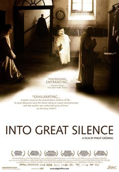 Into Great Silence.  I love this documentary, I find it very inspiring. MF.